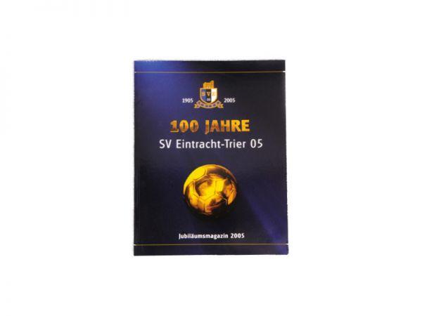 Jubiläumsmagazin - 100 Jahre SV Eintracht-Trier 05